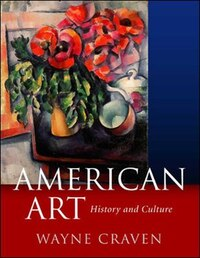 American Art: History And Culture, Revised First Edition: History and Culture, Revised First Edition