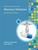 Book Lab Manual to accompany Pharmacy Technician: Practice and Procedures: Practice and Procedures by Gail Orum-Alexander