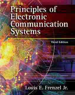 Principles of Electronic Communication Systems by Louis E. Frenzel