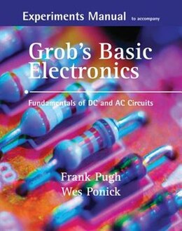 Book Experiments Manual with simulation CD to accompany Grob's Basic Electronics: Fundamentals of DC/AC… by Frank Pugh
