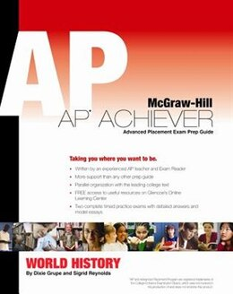 Book Grupe, et al, AP Achiever (Exam Preparation Guide) for AP World History (College Test Prep) ©2006… by Dixie Grupe