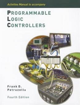 Book Activities Manual to accompany Programmable Logic Controllers by Frank Petruzella