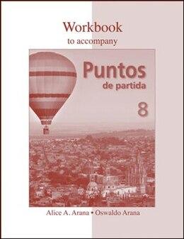 Book Workbook to accompany Puntos de partida: An Invitation to Spanish by Alice A. Arana