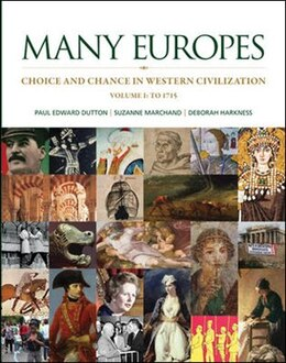 Book Many Europes: Volume I To 1715: Choice And Chance In Western Civilization by Paul Dutton