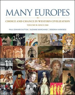 Book Many Europes: Volume Ii: Choice And Chance In Western Civilization Since 1500 by Paul Dutton