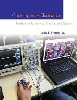 Book Contemporary Electronics: Fundamentals, Devices, Circuits, and Systems by Louis Frenzel