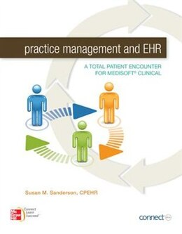 Book Practice Management and EHR: A Total Patient Encounter for Medisoft Clinical by Susan Sanderson