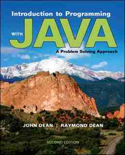Introduction to Programming with Java: A Problem Solving Approach by John Dean