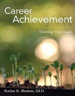 Book Career Achievement: Growing Your Goals: Growing Your Goals by Karine Blackett