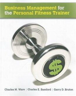 Book Business Management for the Personal Fitness Trainer by Charles Ware