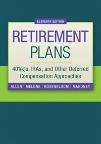 Book Retirement Plans: 401(k)s, IRAs, and Other Deferred Compensation Approaches by Jr., Everett Allen