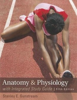 Book Anatomy & Physiology with Integrated Study Guide by Stanley Gunstream