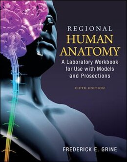 Book Regional Human Anatomy:  A Laboratory Workbook for Use With Models and Prosections by Fred Grine