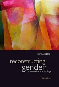 Book Reconstructing Gender: A Multicultural Anthology: A Multicultural Anthology by Estelle Disch
