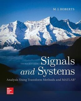 Book Signals and Systems: Analysis Using Transform Methods & MATLAB by M.J. Roberts