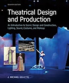 Theatrical Design and Production: An Introduction to Scene Design and Construction, Lighting, Sound…