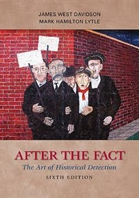 Book After the Fact: The Art of Historical Detection: The Art of Historical Detection by James West Davidson