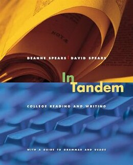 Book In Tandem: College Reading and Writing: College Reading and Writing by Deanne Spears