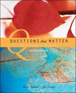 Book Questions that Matter: An Invitation to Philosophy: An Invitation to Philosophy by Ed. Miller