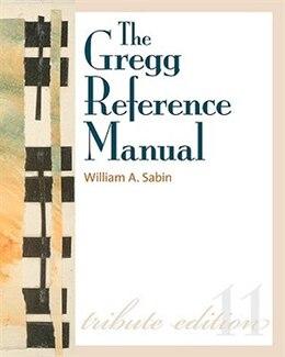 Book The Gregg Reference Manual: A Manual of Style, Grammar, Usage, and Formatting Tribute Edition… by William Sabin