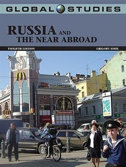 Book Global Studies: Russia and the Near Abroad: Russia and the Near Abroad by Grigory Ioffe