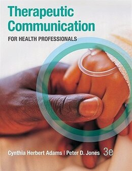 Book Therapeutic Communication for Health Professionals by Cynthia Adams