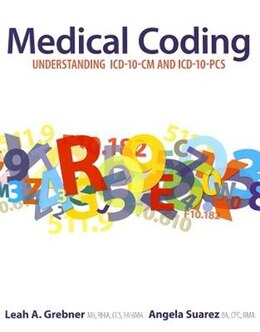 Book Medical Coding: Understanding ICD-10-CM and ICD-10-PCS by Leah Grebner