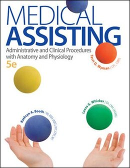 Book Medical Assisting: Administrative and Clinical Procedures with A&P: Administrative and Clinical… by Kathryn Booth