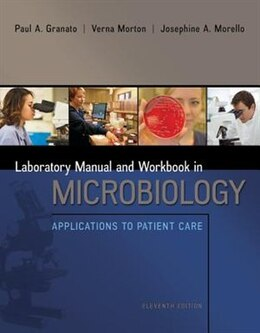 Book Lab Manual and Workbook in Microbiology: Applications to Patient Care by Josephine Morello