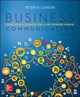 Book Business Communication:  Developing Leaders for a Networked World by Peter Cardon