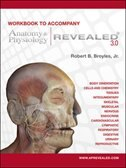 Book Workbook to accompany Anatomy & Physiology Revealed Version 3.0 by Robert Broyles