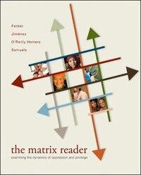 The Matrix Reader: Examining the Dynamics of Oppression and Privilege: Examining the Dynamics of…