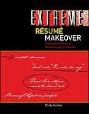 Book Extreme Resume Makeover: The Ultimate Guide to Renovating Your Resume: The Ultimate Guide to… by Cindy Kenkel