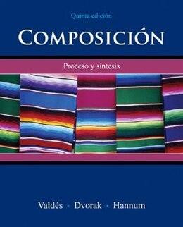 Book Composición: Proceso y síntesis: Proceso y síntesis by Guadalupe Valdes