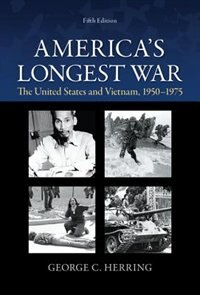 Book AMERICA'S LONGEST WAR: THE UNITED STATES AND VIETNAM, 1950-1975 by George Herring
