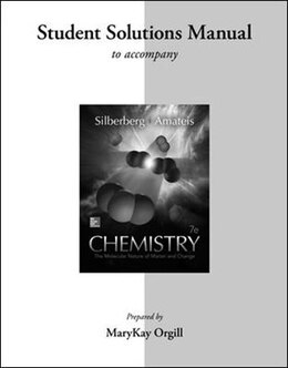 Book Student Solutions Manual for Silberberg Chemistry: The Molecular Nature of Matter and Change by Martin Silberberg