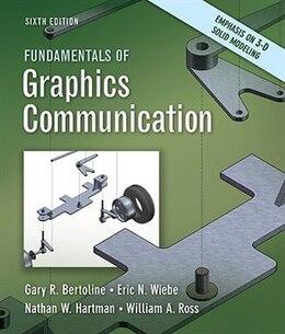 Book Fundamentals Of Graphics Communication by Gary Bertoline