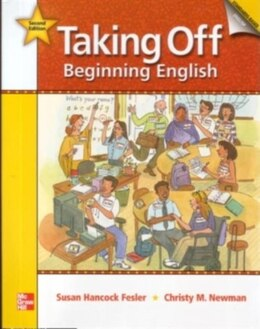 Book Taking Off, Beginning English, 2nd Edition - Student Book/Literacy Workbook Package by Susan Hancock Fesler
