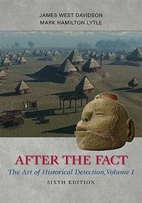 Book After the Fact: The Art of Historical Detection, Volume I: The Art of Historical Detection, Volume I by James West Davidson