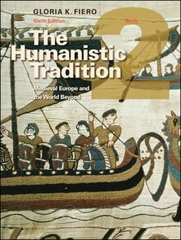 Book The Humanistic Tradition Book 2: Medieval Europe And The World Beyond by Gloria Fiero