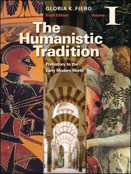 Book The Humanistic Tradition Volume I: Prehistory to the Early Modern World by Gloria Fiero