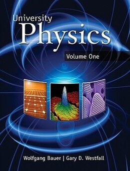 Book University Physics Volume 1 (Chapters 1-20) by Wolfgang Bauer