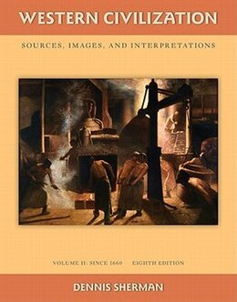Book Western Civilization: Sources Images and Interpretations Volume 2 Since 1660: Sources Images and… by Dennis Sherman