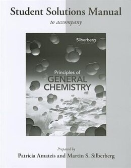 Book Student's Solutions Manual to accompany Principles of General Chemistry by Martin Silberberg