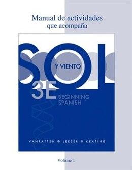 Book Workbook/Lab Manual (Manual de actividades) Volume 1 for Sol y viento by Bill Vanpatten