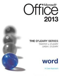 Book The O'Leary Series: Microsoft Office Word 2013, Introductory by Linda O'Leary