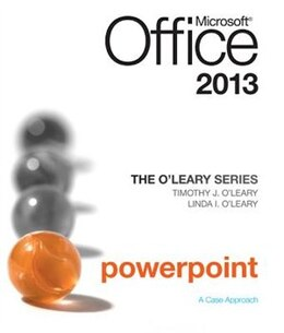 Book The O'Leary Series: Microsoft Office PowerPoint 2013, Introductory by Linda O'Leary