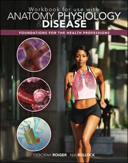 Book Workbook for use with Anatomy, Physiology & Disease: Foundations for the Health Professions by Deborah Roiger