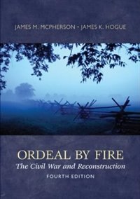 Book Ordeal By Fire: The Civil War And Reconstruction: The Civil War and Reconstruction by James Mcpherson