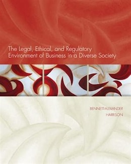 Book Loose-Leaf Legal, Ethical, & Regulatory Environment of Business in a Diverse Society by Dawn Bennett-Alexander